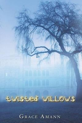 Twisted Willows