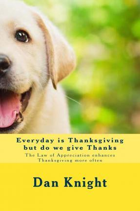 Everyday Is Thanksgiving But Do We Give Thanks