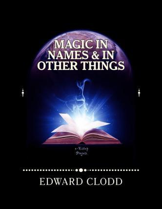 Magic in Names and in Other Things