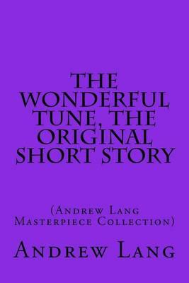 The Wonderful Tune, the Original Short Story