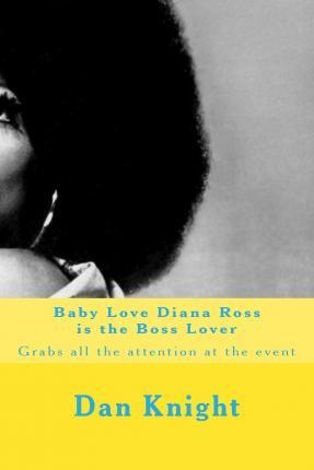 Baby Love Diana Ross Is the Boss Lover