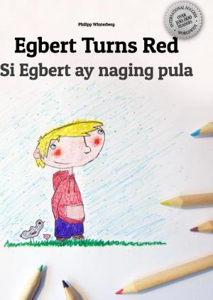 Egbert Turns Red/Si Egbert Ay Naging Pula