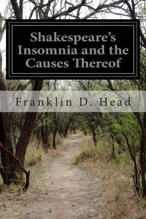 Shakespeare's Insomnia and the Causes Thereof