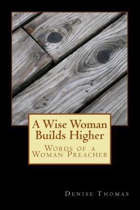 A Wise Woman Builds Higher