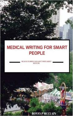 Medical Writing for Smart People