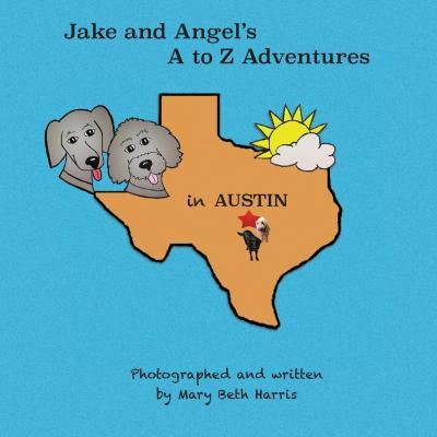 Jake and Angel's A to Z Adventures in Austin