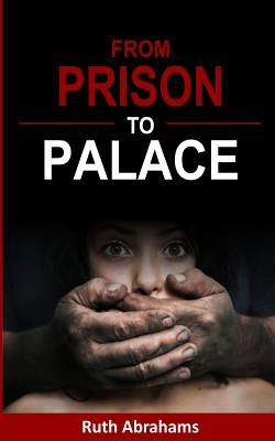 From Prison to Palace