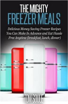 The Mighty Freezer Meals