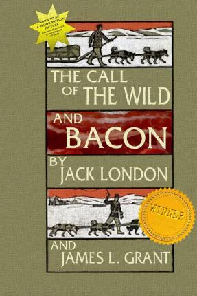 The Call of the Wild and Bacon