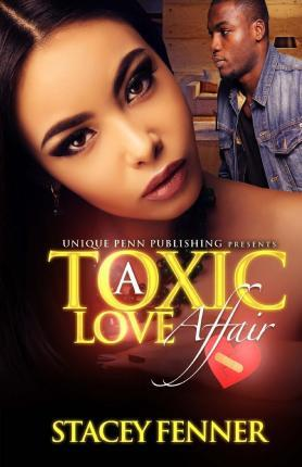 A Toxic Love Affair