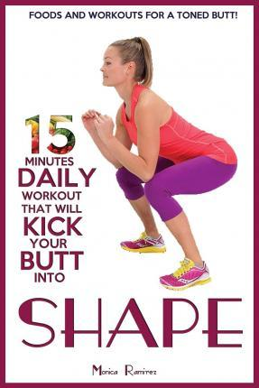 15 Minutes Daily Workout That Will Kick Your Butt Into Shape