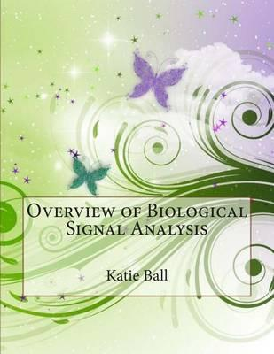Overview of Biological Signal Analysis