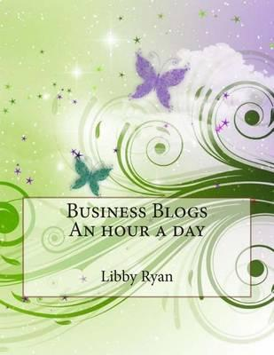Business Blogs an Hour a Day