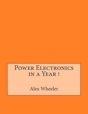 Power Electronics in a Year !