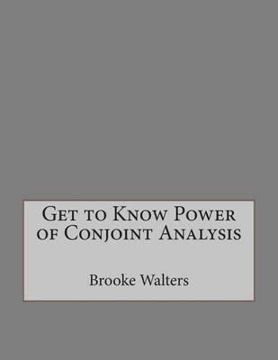 Get to Know Power of Conjoint Analysis