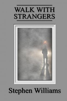 Walk with Strangers (Poems 1, a Collection of Contemporary Modern Poetry by a Welsh Poet)