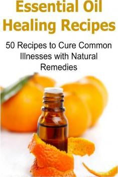 Essential Oil Healing Recipes