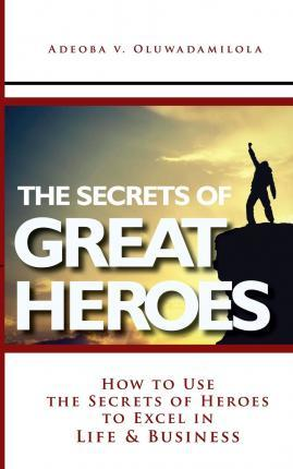 The Secrets of Great Heroes