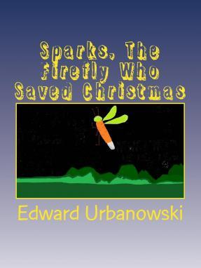 Sparks, the Firefly Who Saved Christmas