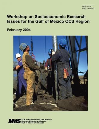 Workshop on Socioeconomic Research Issues for the Gulf of Mexico Ocs Region