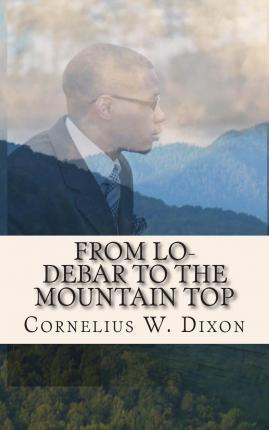 From Lo-Debar to the Mountain Top