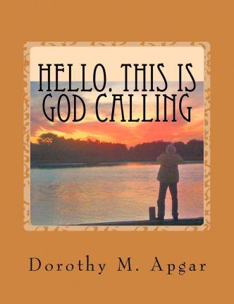 Hello. This Is God Calling