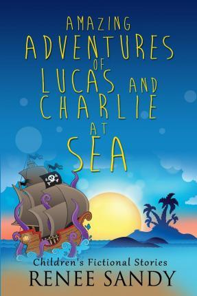 Amazing Adventures of Lucas and Charlie at Sea