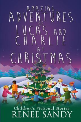 Amazing Adventures of Lucas and Charlie at Christmas