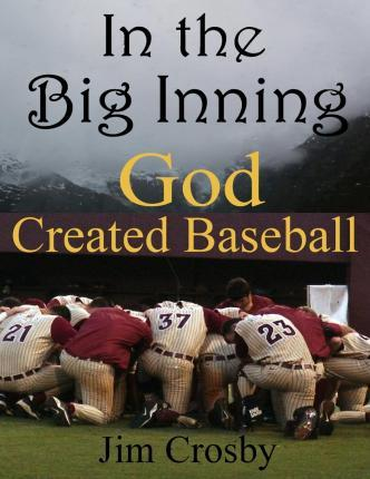 In the Big Inning God Created Baseball