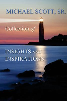 Michael Scott Sr.'s Collections of Insights and Inspirations