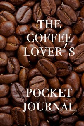 The Coffee Lover's Pocket Journal