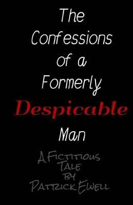 The Confessions of a Formerly Despicable Man
