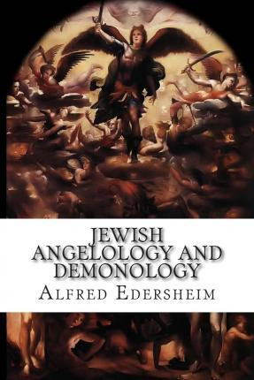Jewish Angelology and Demonology