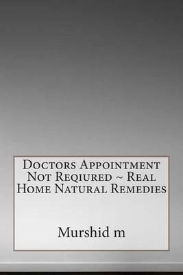 Doctors Appointment Not Reqiured Real Home Natural Remedies