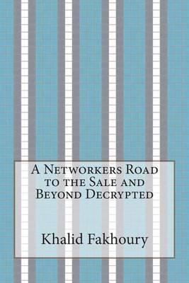A Networkers Road to the Sale and Beyond