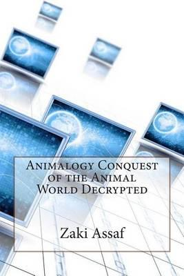 Animalogy Conquest of the Animal World Decrypted