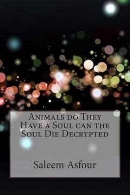 Animals Do They Have a Soul Can the Soul Die Decrypted