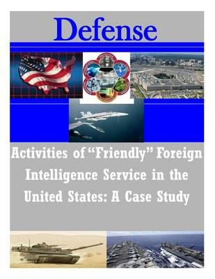 Activities of Friendly Foreign Intelligence Service in the United States
