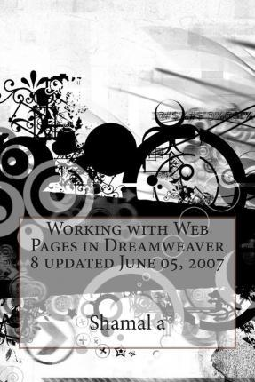 Working with Web Pages in Dreamweaver 8 Updated June 05, 2007