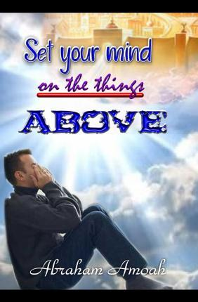 Set Your Mind on the Things Above