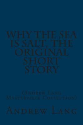 Why the Sea Is Salt, the Original Short Story