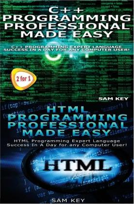 C++ Programming Professional Made Easy & HTML Professional Programming Made Easy