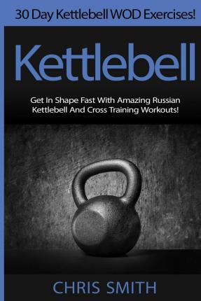 Kettlebell - Chris Smith