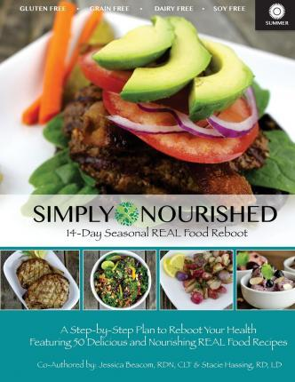 Simply Nourished – Summer : 14-Day Seasonal Real Food Reboot Summer – Stacie Hassing