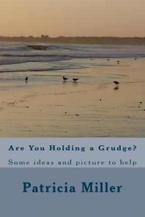 Are You Holding a Grudge?