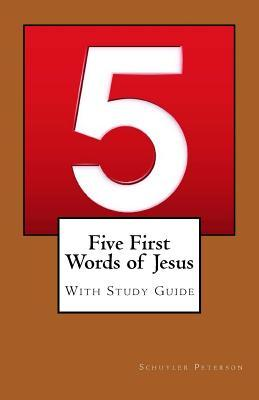 Five First Words of Jesus With Study Guide