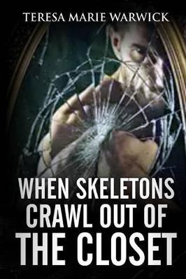 When Skeletons Crawl Out of the Closet