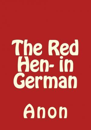 The Red Hen- In German
