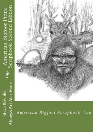 American Bigfoot Piture Scrapbook Second Edition