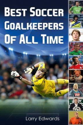 Best Soccer Goalkeepers of All Time
